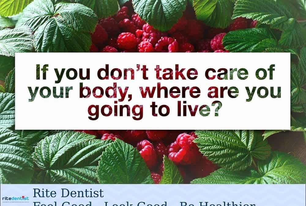 if you don't take care of your body?